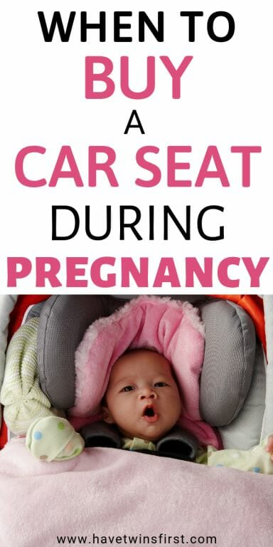 When to buy a car seat during pregnancy.