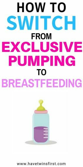 How to switch from exclusive pumping to breastfeeding.