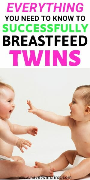 Everything you need to know to successfully breastfeed twins.