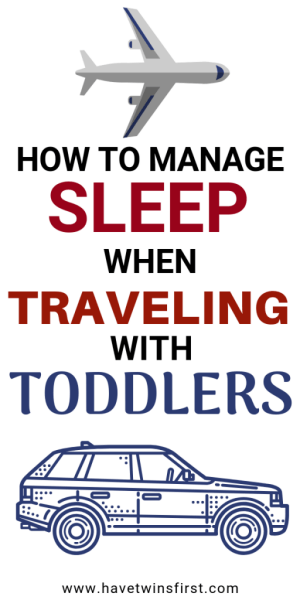 How to manage sleep when traveling with toddlers.
