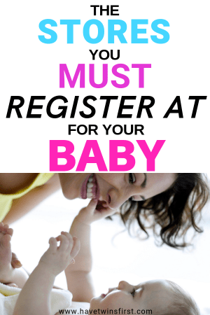 The stores you must register at for your baby.