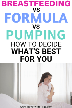 Breastfeeding vs formula vs pumping, how to decide what's best for you.
