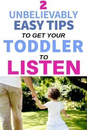 2 unbelievably easy tips to get your toddler to listen.