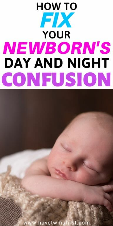 How to fix your newborn's day and night confusion.