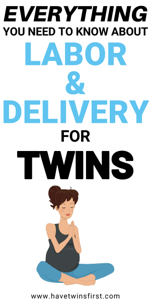 Everything you need to know about labor and delivery for twins.