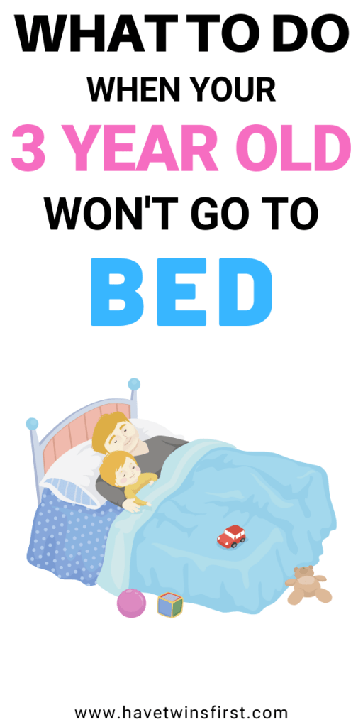 What to do when your 3 year old won't go to bed.