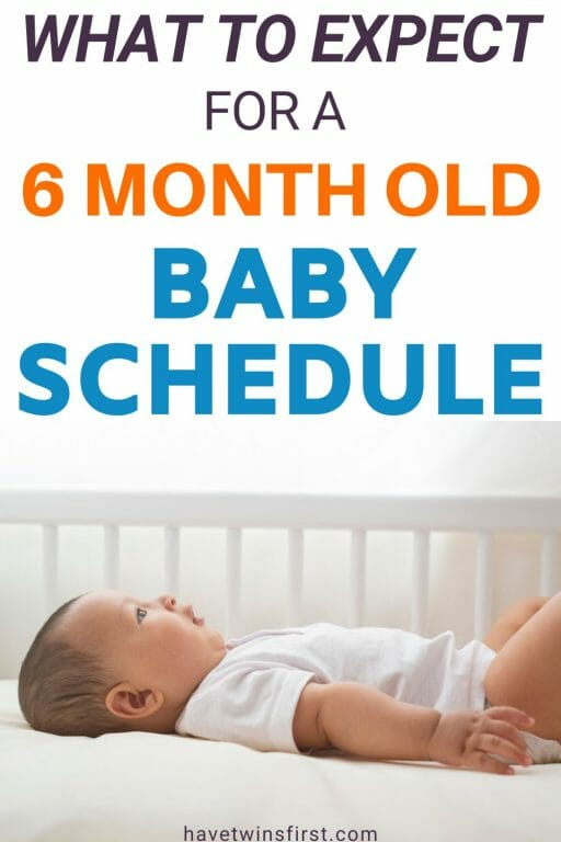 What to expect for a 6 month old baby schedule.